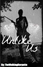 Unlike Us (The Walking Dead Fan Fiction) ***being rewritten*** by TheWalkingDerpette