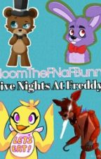 Five Nights At Freddy's by BloomTheFNaFBunny