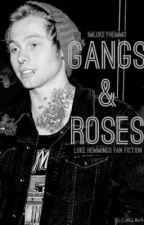 GANGS & ROSES | l.h by imlukeyhemmo