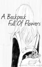 A Backpack Full Of Flowers by Coffee_filled_souls