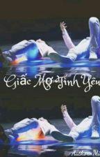 [Khải-Thiên] Giấc mơ tình yêu by MinhThu_KRJ