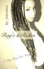 Rag's & Riches by Kweenshakur