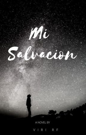Mi salvacion #Wattys2015 by VRF_MTY