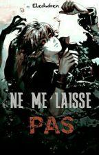 BEN DROWNED X LECTEUR - Ne me laisse pas by Eledwhen