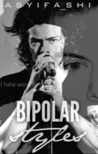Bipolar STYLES ✔️ [H.S] by Asyifashi