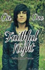 On One Faithful Night by MySweetFreckledJesus