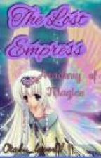The Lost Empress : Academy of Magics by Otaku_lover01