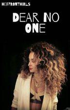 Dear No One || l.d.m + e.e by heffronthirls