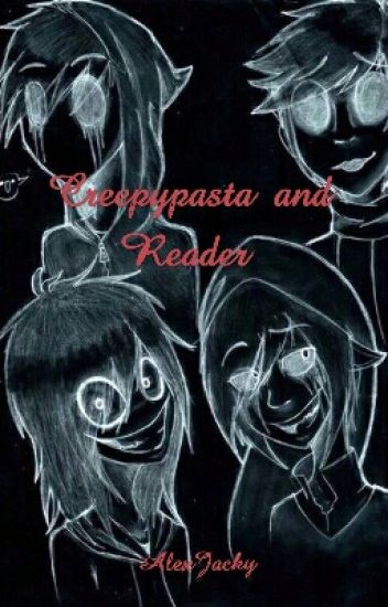 creepypasta  and reader