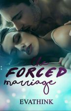 The Forced Marriage by Evathink