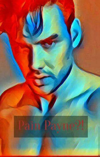 Pain Payne?! ||Niam||