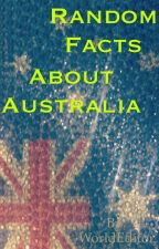 Random Facts About Australia by WorldEditor