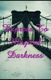 Express To Magical Darkness by Bushra_bush
