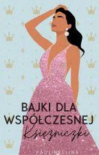 Bajki dla współczesnej księżniczki by paulinellina