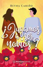 ¿Jugamos a ser novios? (JASN Libro #1) by ReynaCary