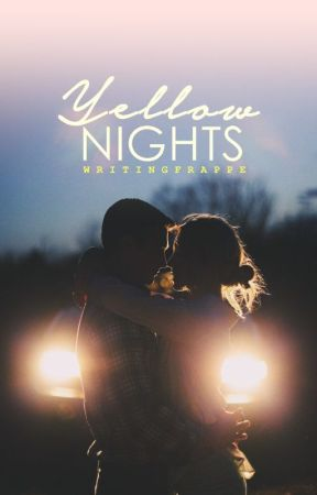 Yellow Nights (#Wattys2016) by writingfrappe