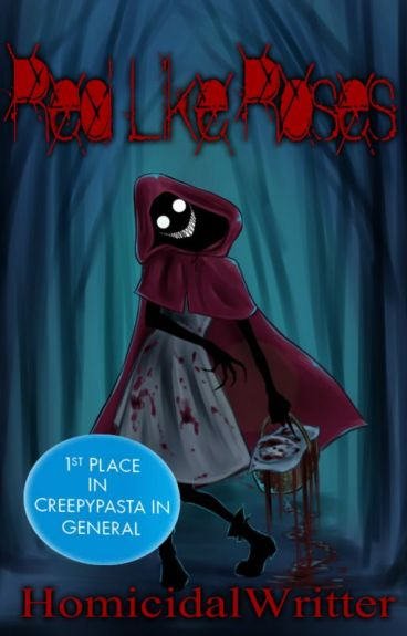 Red Like Roses (Creepypasta Fanfic)