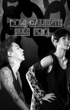 Dom Caliente, Sum Frío [ADAPTACIÓN-CHANBAEK] by sunamgi13