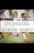 Un piccolo,grande sogno||Juventus & Luca Clemenza ff by hemmingsmakesmedie