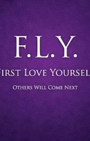 F.L.Y (First Love Yourself) by wurdalpoke