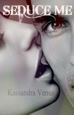 Seduce me by KassandraVenus