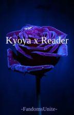 Kyoya x Reader by -FandomsUnite-