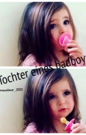 Tochter eines  Badboys