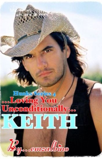 "Hunks Series 4...Loving You Unconditionally...""KEITH """