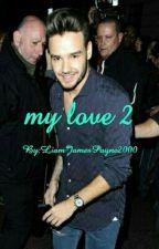 My Love 2 (Liam Payne) by LiamJamesPayne2000