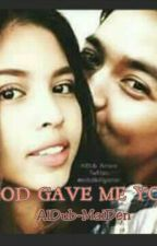 GOD GAVE ME YOU (AlDub) by JustSimplePen