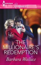 The Millionaire's Redemption by HarlequinSYTYCW