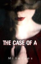 Case of A by mitalyas