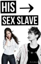 His Sex Slave by Taeyeon_sss