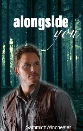 Alongside You {Owen Grady/Jurassic World} (Sequel to By Your Side)