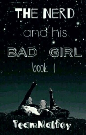 The Nerd And His Bad Girl (Book 1)