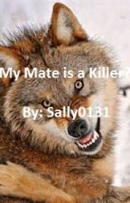 I'm The Mate Of A Killer? | (#Wattys2016) by Sally0131