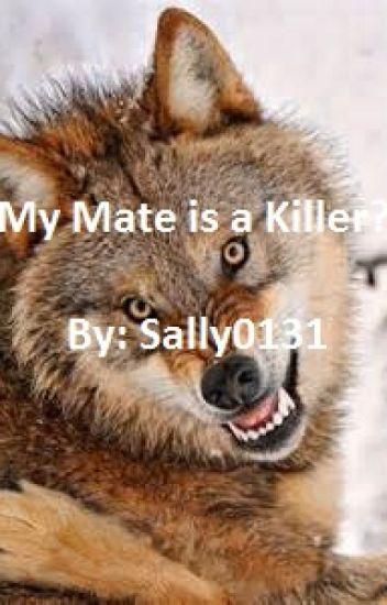 I'm The Mate Of A Killer? | (#Wattys2016)