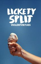 Lickety Split → Completed by violentvirtues