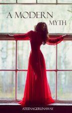 A Modern Myth by ATeenageRunaway