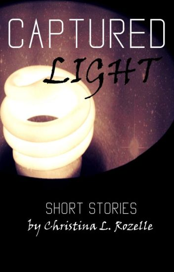 Captured Light: Short Stories
