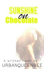 Sunshine on Chocolate [B2] by UrbanQueenBee