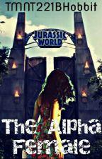 The Alpha Female//Jurassic World by TMNT221BHobbit