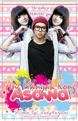Ang Manyak kong Asawa [SOON TO BE PUBLISH]
