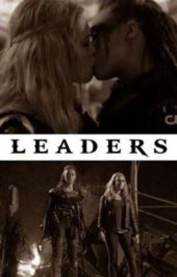 Leaders (Clexa) (Lesbian Stories)