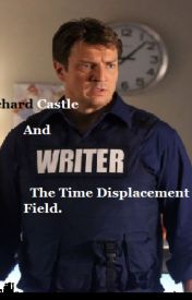 Richard Castle and the Time Displacement Field by TFALokiwriter