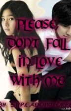 PLEASE, DON'T FALL IN LOVE WITH ME by aeiouxz