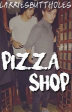 Pizza Shop || Larry Stylinson AU by larriesbuttholes