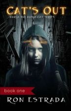 Cat's Out...a Darla The Alpha Cat Novel by RonEstrada