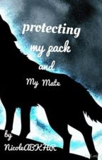 Protecting My Pack and My Mate by NicoleABKHR1