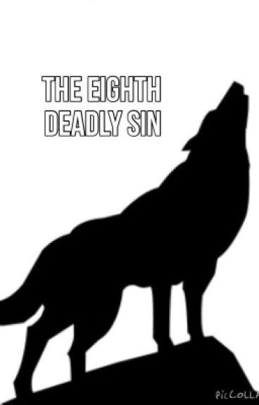 The Eighth Deadly Sin (Nanatsu no Taizai fanfic)
